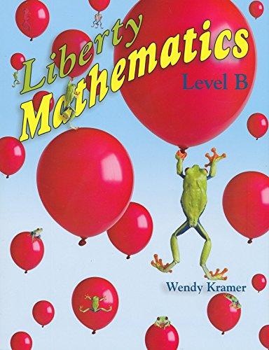 9781932971606: Liberty Mathematics Level B
