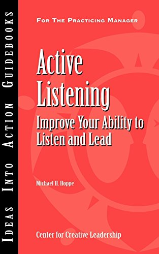9781932973983: Active Listening: Improve Your Ability to Listen and Lead (An Ideas Into Action Guidebook)