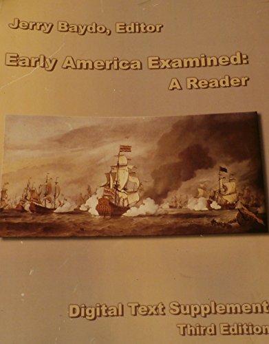Early America Examined: A Reader - Third: Baydo, Jerry