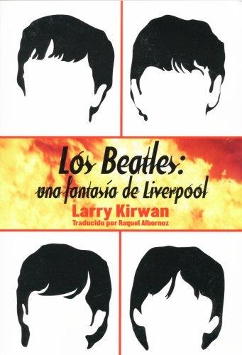 9781932982244: Los Beatles: una fantasia de Liverpool (Spanish Edition)