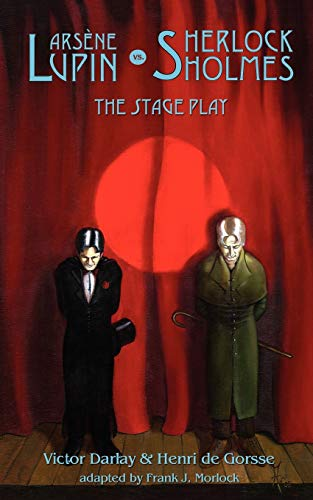 Arsene Lupin vs. Sherlock Holmes: The Stage Play: Victor Darlay