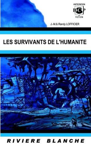 9781932983241: Les survivants de l'humanité