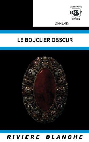 9781932983319: Le bouclier obscur