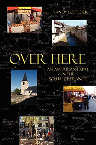 9781932983685: Over Here: An American Expat in the South of France