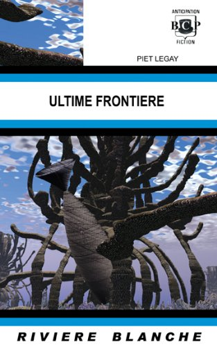 9781932983722: Ultime frontière