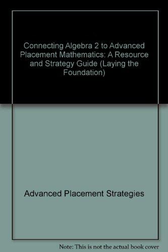 Connecting Algebra 2 to Advanced Placement Mathematics: