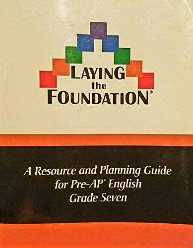 9781932987119: Laying the Foundation - A Resource and Planning Guide for Pre-AP* English Grade 7