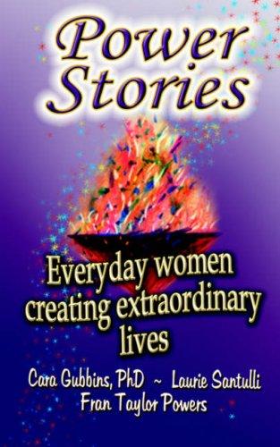 Power Stories: Gubbins, PhD Cara, Santulli, Laurie, Powers, Fran Taylor