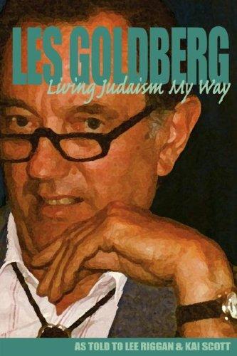 Living Judaism My Way: Les Goldberg