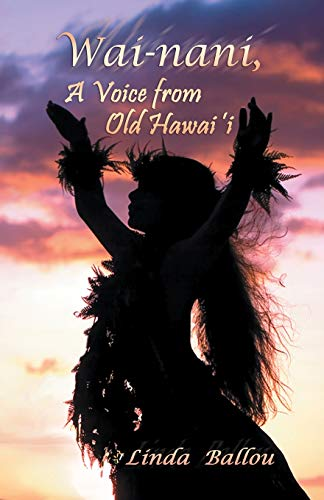 9781932993882: Wai-Nani, a Voice from Old Hawaii