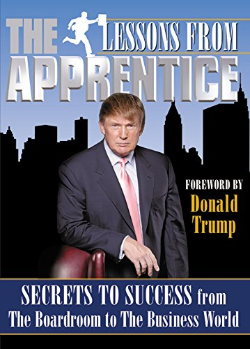 9781932994261: Lessons from the Apprentice: Secrets to Success from the Boardroom to the Business World