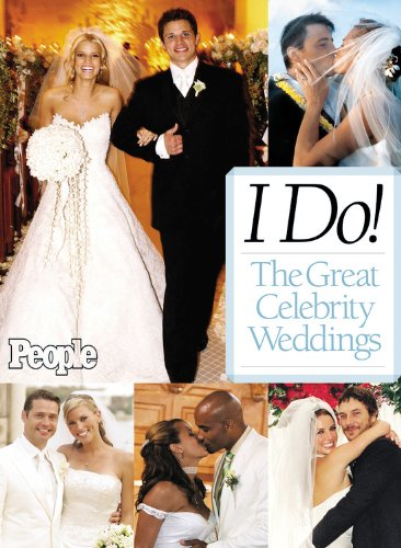 9781932994971: I Do! The Great Celebrity Weddings - From the editors of People magazine