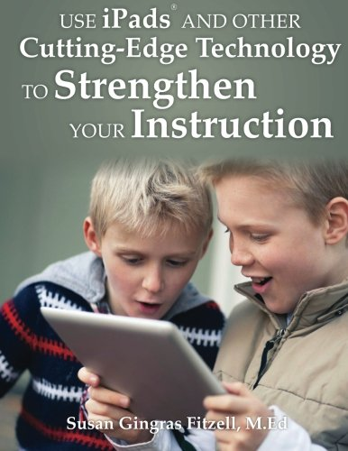 9781932995251: Use iPads and Other Cutting-Edge Technology to Strengthen Your Instruction