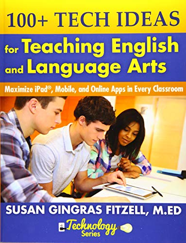 9781932995336: 100+ Tech Ideas for Teaching English and Language Arts: Maximize iPad, Mobile, and Online Apps in Every Classroom