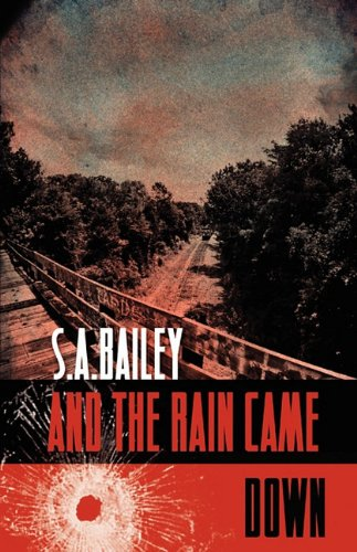 And the Rain Came Down: Bailey, S. A.