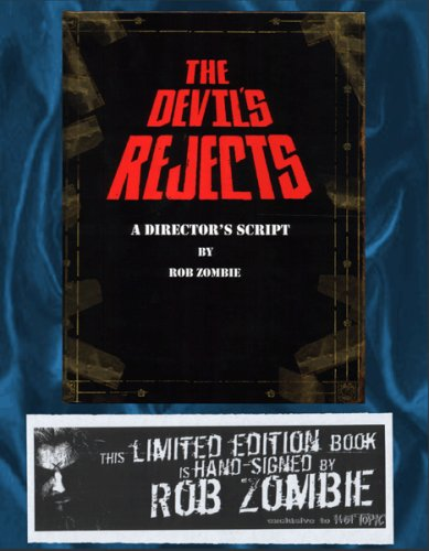 Devil's Rejects: A Director's Script: Zombie, Rob