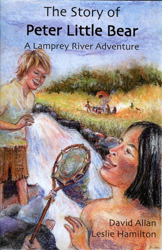 The Story of Peter Little Bear (A Lamprey River Adventure): Duncan, Sharyn, Allan, David, Hamilton,...