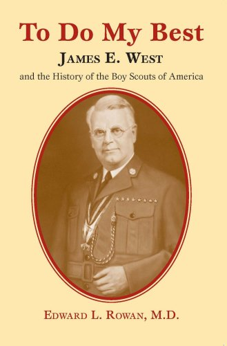 9781933002538: To Do My Best: James E. West and the History of the Boy Scouts of America
