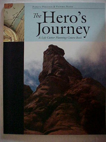9781933005751: The Hero's Journey: A Life Career Planning Course Book