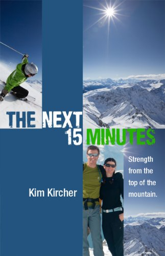 9781933016115: The Next 15 Minutes: Strength From the Top of the Mountain