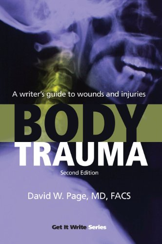 9781933016412: Body Trauma: A Writer's Guide to Wounds and Injuries (Get It Write)