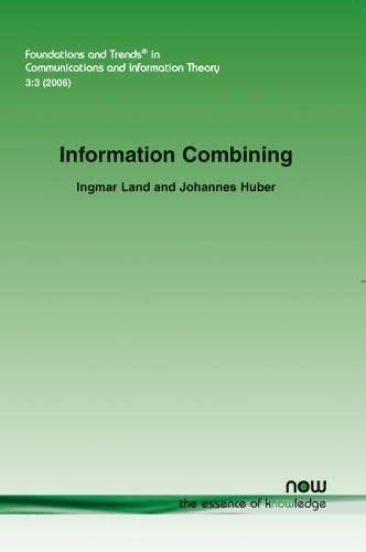 Information Combining (Foundations and Trends in Communications and Information Theory 3:3, 2006): ...