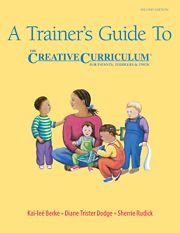 Trainer's Guide to the Creative Curriculum for Infants, Toddlers and Twos: Berke, Kai-Lee