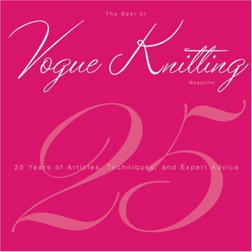 9781933027166: The Best of Vogue® Knitting Magazine: 25 Years of Articles, Techniques, and Expert Advice