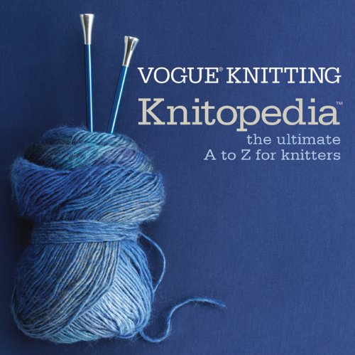 9781933027616: Vogue Knitting Knitopedia: The Ultimate A to Z for Knitters