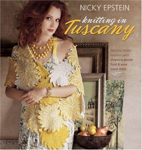 Nicky Epstein Knitting in Tuscany: Nicky Epstein