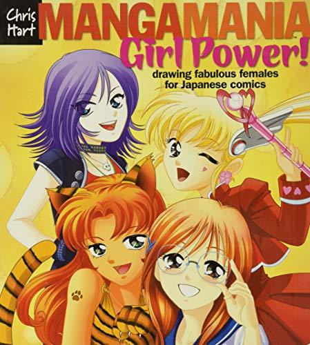 Manga Mania: Girl Power!: Drawing Fabulous Females for Japanese Comics: Hart, Christopher