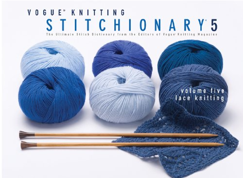 9781933027937: Vogue® Knitting Stitchionary® Volume Five: Lace Knitting: The Ultimate Stitch Dictionary from the Editors of Vogue® Knitting Magazine (Vogue Knitting Stitchionary Series)