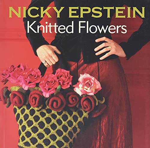 9781933027944: Nicky Epstein Knitted Flowers