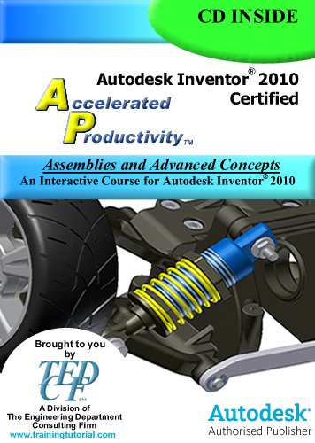 9781933030241: Autodesk Inventor 2010 Certified: Assemblies and Advanced Concepts Training Course