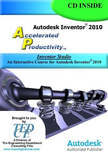 9781933030289: Autodesk Inventor 2010 Certified: Inventor Studio Training Course