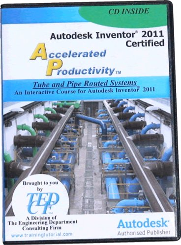 9781933030418: Autodesk Inventor 2011 Certified: Tube & Pipe Routed Systems Training Course
