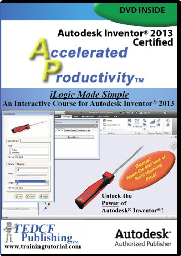 Autodesk Inventor 2013 Certified: iLogic Made Simple: David Melvin PE