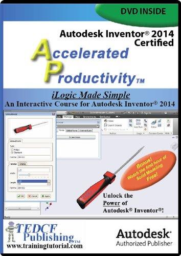 9781933030760: Autodesk Inventor 2014: iLogic Made Simple