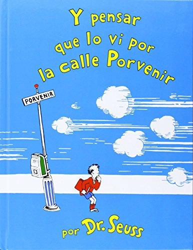 9781933032078: Y Pensar Que Lo Vi Por La Calle Porvenir