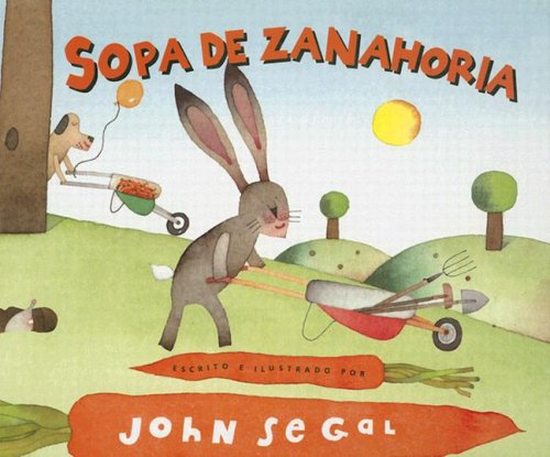 9781933032139 Sopa De Zanahoria Carrot Soup Spanish Edition Abebooks Segal John 1933032138 Learn how to say words in english, spanish, and many other languages with trevor clinger and his pronunciation tutorials! abebooks