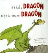 9781933032160: If I Had a Dragon/Si Yo Tuviera Un Dragon (Spanish Edition)