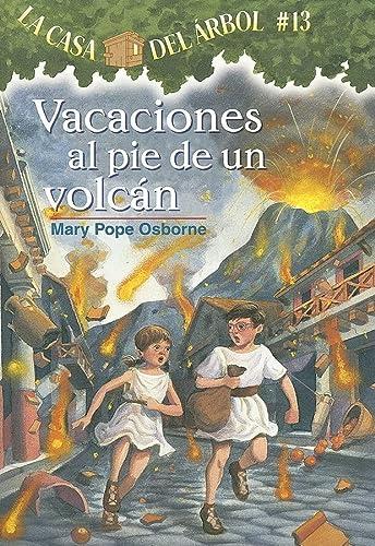 9781933032191: La casa del árbol # 13 Vacaciones al pie de un volcán / Vacation Under the Volcano (Spanish Edition) (Casa del Arbol (Paperback))