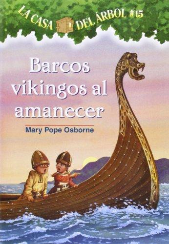 9781933032214: La casa del árbol # 15 Barcos vikingos al amanecer / Viking Ships at Sunrise (Spanish Edition) (La casa del arbol / Magic Tree House)