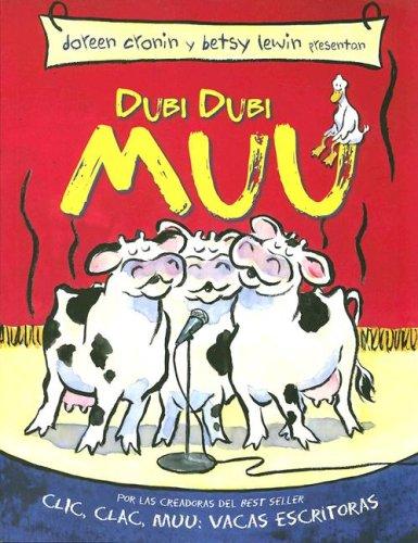 Dubi Dubi Muu (Spanish Edition) (9781933032375) by Cronin, Doreen; Lewin, Betsy