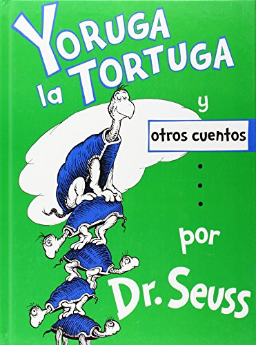 Yoruga la Tortuga y otros cuentos/ Yertle the Turtle and other Stories (Spanish Edition): Dr. ...