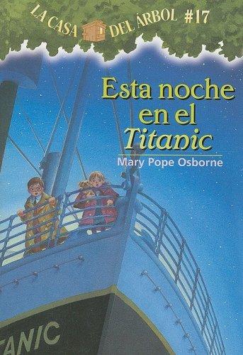 9781933032474: Esta Noche En El Titanic (La Casa Del Arbol / Magic Tree House)