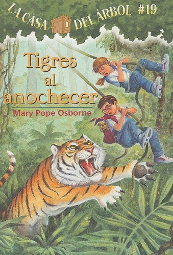 9781933032498: La casa del árbol # 19 Tigres al anochecer / Tigers at Twilight (Spanish Edition) (La Casa Del Arbol / Magic Tree House)