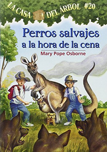 9781933032504: La casa del árbol # 20 Perros salvajes a la hora de la cena / Dingoes at Dinnertime (Spanish Edition) (Magic Tree House)