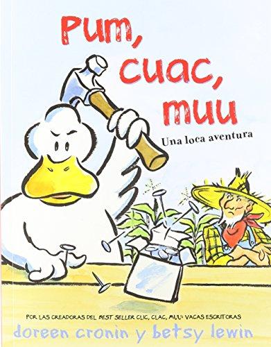 9781933032542: Pum, Cuac, Muu / Thump, Quack, Moo: Una loca aventura / A Wacky Adventure (Spanish Edition)