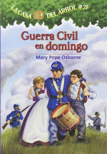 9781933032696: La casa del árbol # 21 Guerra civil en domingo / Civil War on Sunday (Spanish Edition) (La casa del arbol / Magic Tree House)